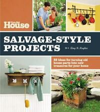 This Old House Salvage-Style Projects: 22 Ideas for Turning Old House Parts Into