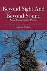 Beyond Sight and Beyond Sound: Ideas Expressed in Poetry by Eugene Chigbu (Paperback / softback, 2006)