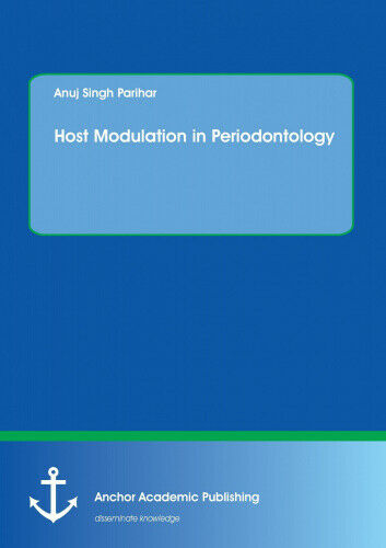 Host Modulation in Periodontology by Parihar, Anuj Singh.
