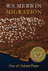 Migration: New & Selected Poems by W S Merwin (Paperback / softback, 2007)
