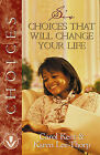 Six Choices That Will Change Your Life by Karen Lee-Thorp, Carol Kent (Paperback / softback)