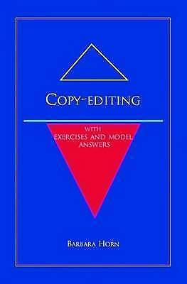 Copy-editing: With Exercises and Model Answers by Horn, Barbara