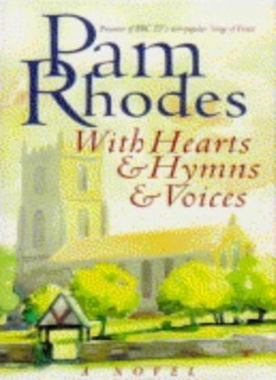 With Hearts and Hymns and Voices By Pam Rhodes. 9780745937007