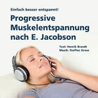Progressive Muskelentspannung nach E. Jacobson (2012)