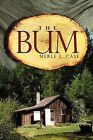 The Bum by Merle L Case (Paperback / softback, 2012)