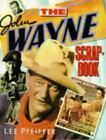 The John Wayne Scrapbook by Lee Pfeiffer (1989, Paperback)