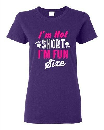 Ladies I/'m Not Short I/'m Fun Size Little People Cute Funny Humor DT T-Shirt Tee