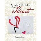 'Signatures of the Heart' by Carley Short (Paperback / softback, 2015)