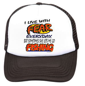4b4a42e326b Trucker Hat Cap Foam Mesh I Live With Fear Everyday Sometimes Let s ...