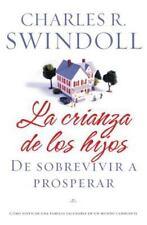 La crianza de los hijos: De sobrevivir a prosperar Spanish Edition