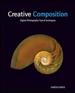 Creative Composition: Digital Photography Tips and Techniques [ Davis, Harold ] 6