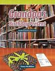 Grandpa's Birthday Present: Understanding Percents by Dawn McMillan (Paperback / softback, 2009)