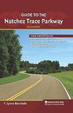 Guide to the Natchez Trace Parkway by F. Lynne Bachleda (2011, Paperback)