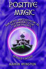 Positive Magic: Ancient Metaphysical Techniques for Modern Lives by Marion Weinstein (Paperback, 2002)