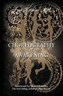 Choreography of Awakening by Faye Kitariev M a (Paperback / softback, 2014)