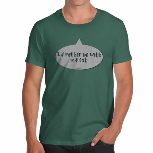 Twisted Envy I/'d Rather Be With My Cat Men/'s Funny T-Shirt