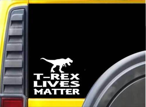 T-Rex Lives Matter Sticker k177 6 inch dinosaur egg decal