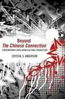 Beyond the Chinese Connection: Contemporary Afro-Asian Cultural Production by Crystal S Anderson (Hardback, 2013)