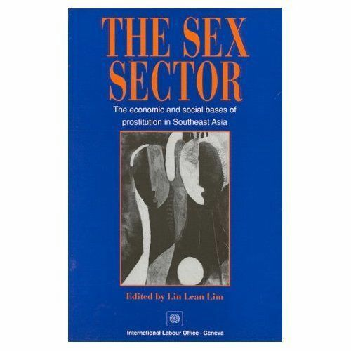 The Sex Sector: The Economic and Social Bases of Prostitution in Southeast Asia,