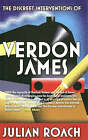 The Discreet Interventions of Verdon James by Julian Roach (Paperback, 2007)