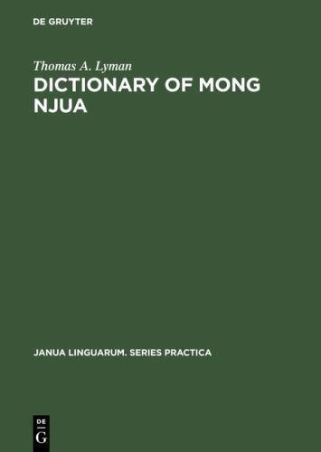 Janua Linguarum. Series Practica: Dictionary of Mong Njua : A Miao (Meo)...