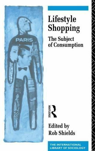 Lifestyle Shopping (International Library of Sociology), , Very Good Book