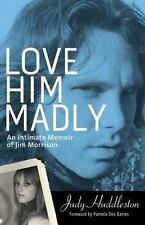 Love Him Madly: An Intimate Memoir of Jim Morrison, Huddleston, Judy, New Books