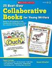 25 Best-Ever Collaborative Books for Young Writers: Ready-To-Use Templates to Help Develop Early Writing Skills and Meet the Common Core State Standards by Susan Stroeher (Paperback / softback)