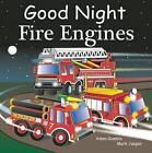 Good Night Fire Engines by Mark Jasper, Adam Gamble (Board book, 2016)