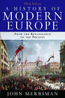 A History of Modern Europe: From the Renaissance to the Present: Volume 1 & 2 by John M. Merriman (Paperback, 2009)