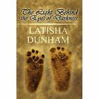 Light Behind The Eyes of Darkness 9781448959976 by Latisha Dunham Paperback