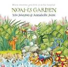 Noah's Garden: When Someone You Love Is in the Hospital by Mo Johnson (Hardback, 2010)