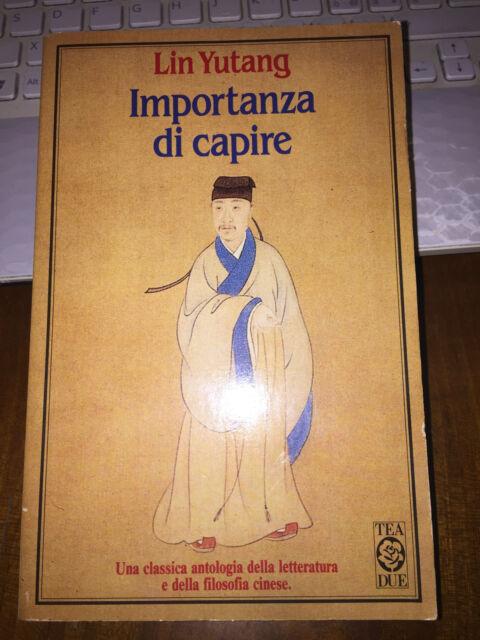 IMPORTANZA DI CAPIRE LIN YUTANG  teadue brossurato 1991 OTTIMO