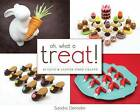 Oh, What a Treat!: 36 Cute & Clever Food Crafts by Sandra Denneler (Paperback / softback, 2015)
