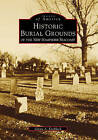 Historical Burial Grounds of the New Hampshire Seacoast by Glenn A Knoblock (Paperback / softback, 1999)