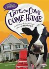 Until the Cows Come Home: And Other Expressions about Animals by Sandy Donovan (Hardback, 2012)