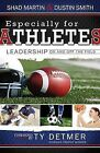 Especially for Athletes: Leadership on and Off the Field by Shad Martin (Paperback / softback, 2013)