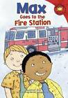Max Goes to the Fire Station by Adria F Klein (Hardback, 2009)