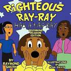 Righteous Ray-Ray Has a Bad Day Beginning Readers Edition by Raymond R Smith (Paperback / softback, 2012)