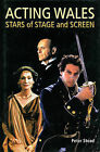 Acting Wales: Stars of Stage and Screen by Peter Stead (Hardback, 2002)