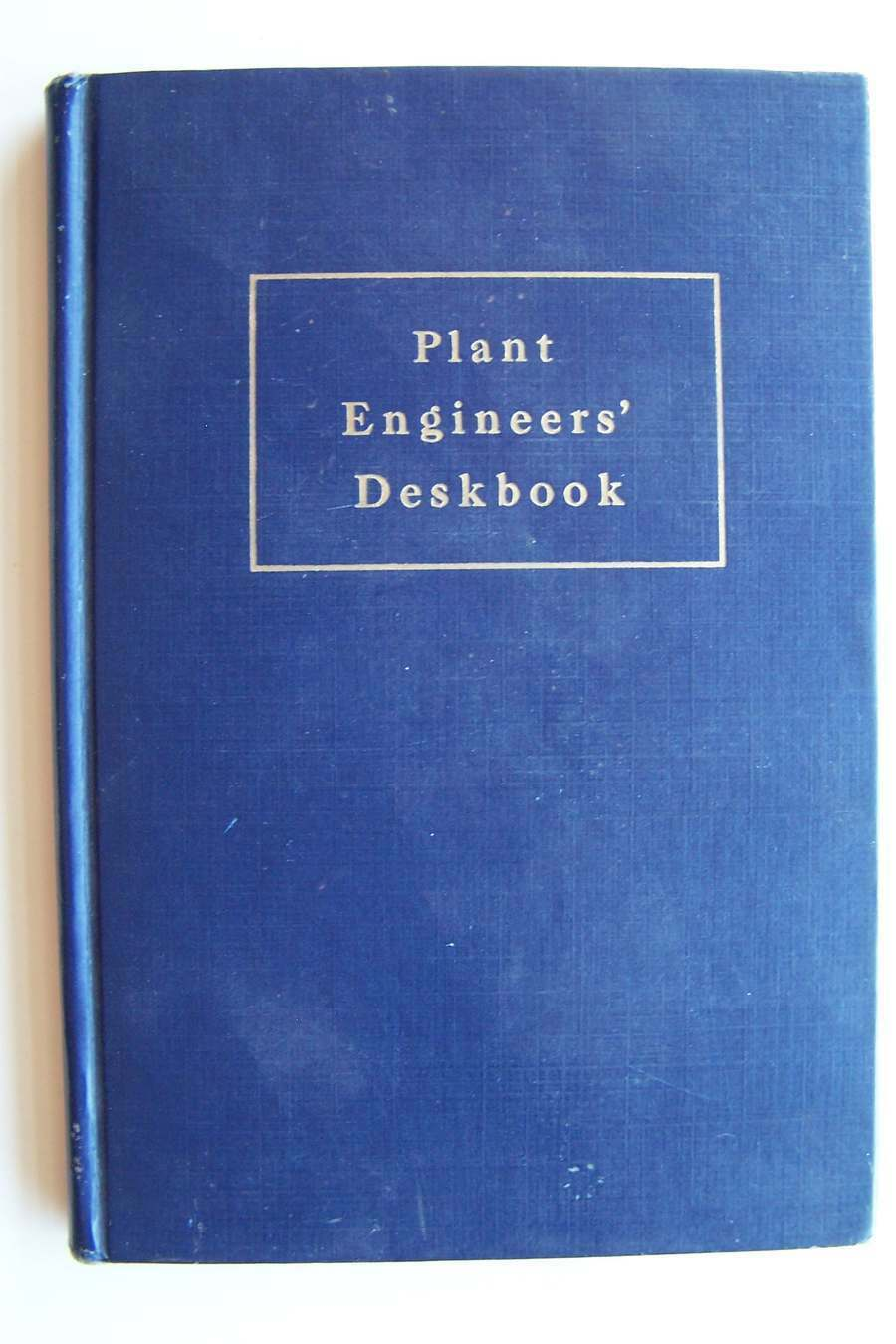 Plant Engineers' Deskbook for Better Plant Services at
