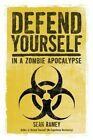 Defend Yourself: (In a Zombie Apocalypse) by Sean Ramey (Paperback / softback, 2013)