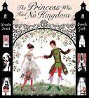 The Princess Who Had No Kingdom by Ursula Jones (Hardback, 2014)