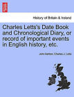 Charles Letts's Date Book and Chronological Diary, or Record of Important Events in English History, Etc. by Charles J Letts, John Ashton (Paperback / softback, 2011)