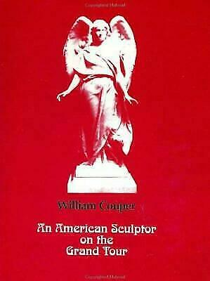 An American Sculptor on the Grand Tour: The Life and Works of William Couper [18