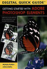 Digital Quick Guide: Getting Started with Adobe Photoshop Elements by Michelle Perkins (Paperback, 2005)