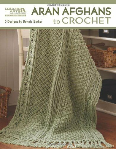 NEW Aran Afghans to Crochet (Leisure Arts #4948) by Bonnie Marie Barker