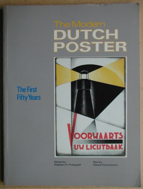The Modern Dutch Poster: The First Fifty Years 1890-1940. 1987 PB. Colour Illus