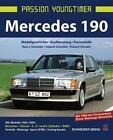 Mercedes 190 von Hans J. Schneider, Valentin Schneider und Halwart Schrader (2014, Gebundene Ausgabe)