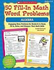 50 Fill-In Math Word Problems: Algebra: Engaging Story Problems for Students to Read, Fill-In, Solve, and Sharpen Their Math Skills by Bob Krech, Joan Novelli (Paperback / softback, 2009)